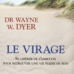 Wayne Dyer Le virage