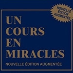Helen Schucman et William Thetford Un cours en miracle (Livre)