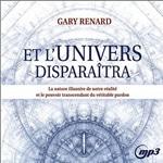 Gary Renard Et l'univers disparaitra (Livre)