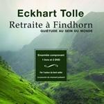 Eckhart Tolle - Retraite à Findhorn