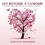 Marianne Williamson Un retour à l'Amour